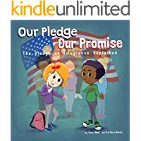 Our Pledge, Our Promise: The Pledge of Allegiance Explained