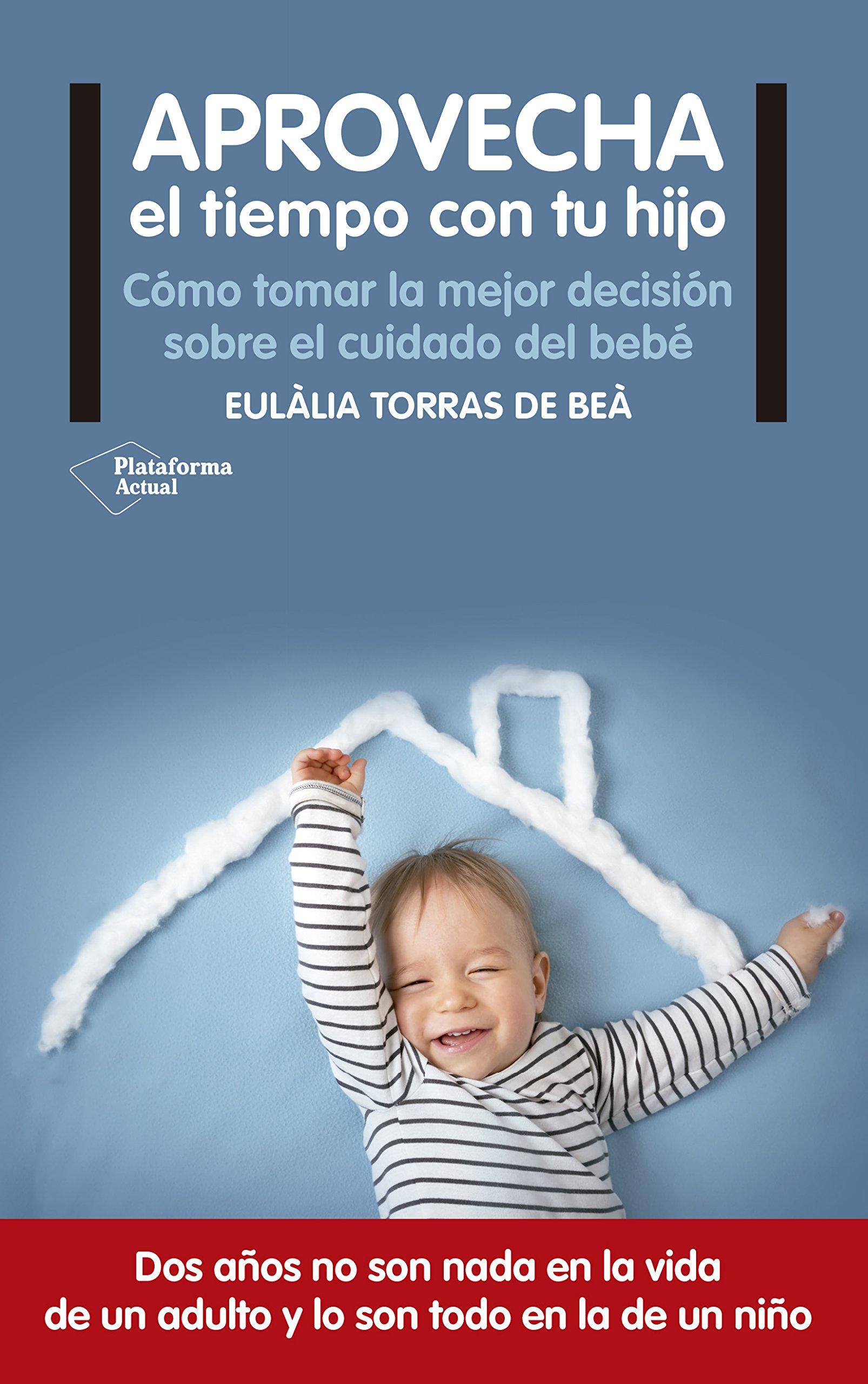 Aprovecha el tiempo con tu hijo: Amazon.es: Eulàlia Torras de Beà ...
