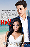 Proposal From Hell (Heaven on Hell Island Universe Book 2)