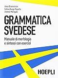 Grammatica svedese. Manuale di morfologia e sintassi con esercizi