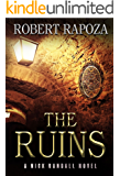 The Ruins: A Nick Randall Novel (Nick Randall Series Book 1)
