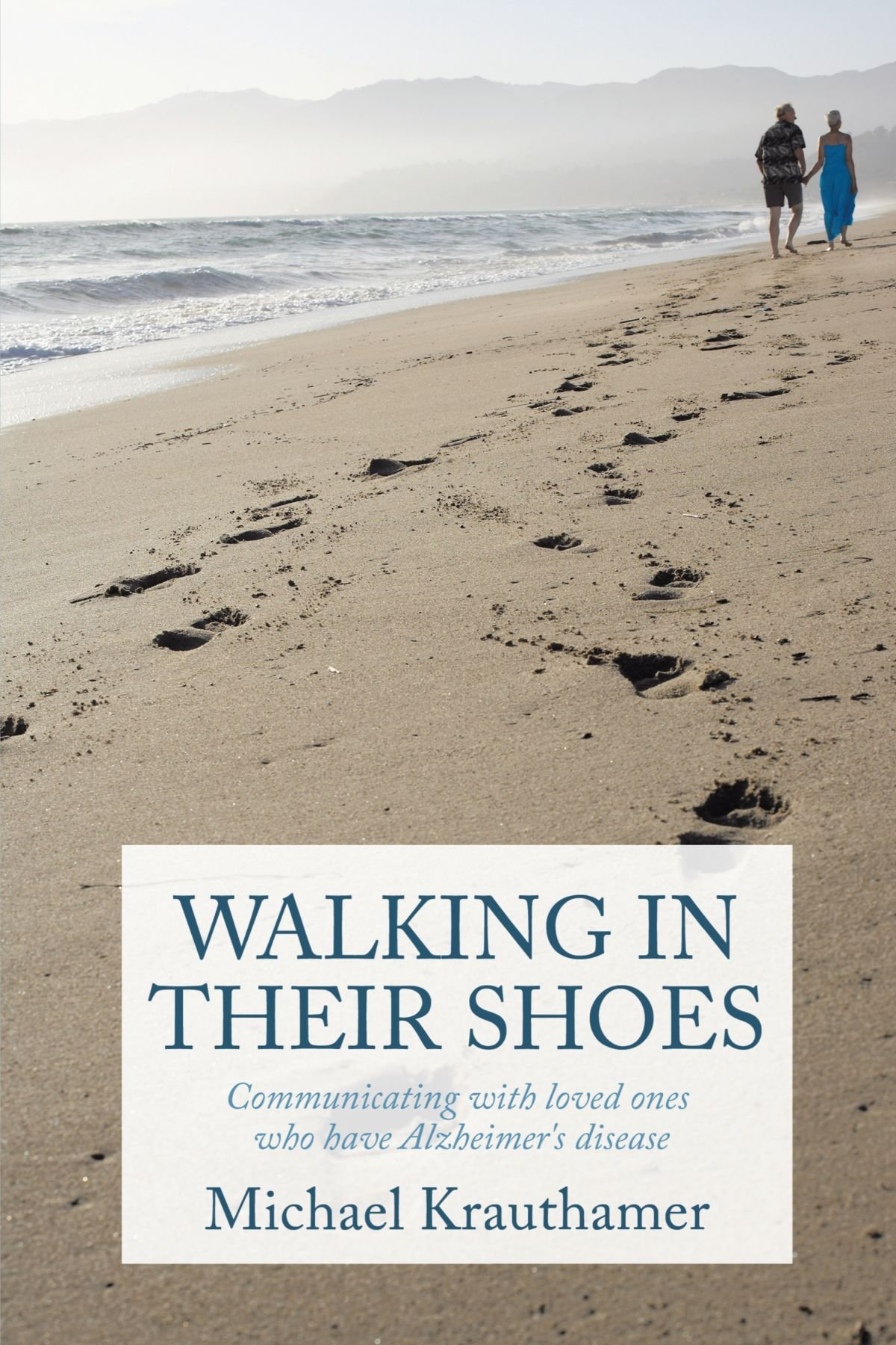 Walking In Their Shoes: Communicating with loved ones who have Alzheimer's disease ebook