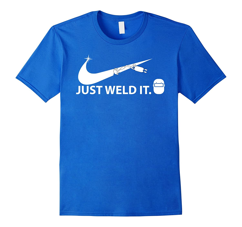 079308e6b8 Just Weld It T-Shirts Funny Gift Welder Welding symbol-TH - TEEHELEN