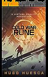 Cold War Rune: A Virtual Reality Adventure (Rune Universe Book 2)