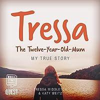Tressa: The 12-Year-Old Mum