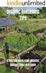 Organic Garden Tips: Starting your own organic garden fast and easy (English Edition)