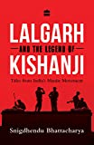 Lalgarh and the Legend of Kishanji: Tales from India's Maoist Movement