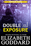 Double Exposure: Inspirational Romantic Suspense (Exposure Series Book 1)