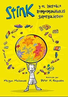 El increible Rompemandíbulas Supergaláctico (Serie Stink 2) (Spanish Edition)