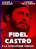 Fidel Castro e la Rivoluzione Cubana (I Signori della Guerra Vol. 11)
