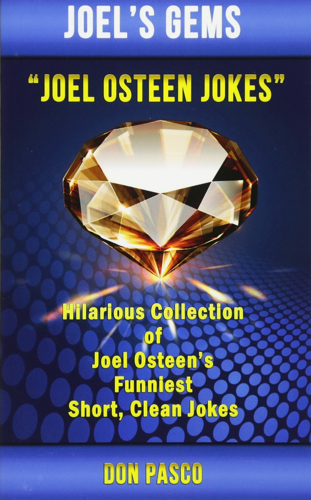 Joel Osteen Jokes: Hilarious Collection of Joel Osteen's Funniest
