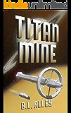 Titan Mine (Arosil Book 2)