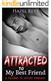 Attracted To My Best Friend: A Friends to Lovers Romance (Bewitched Series Book 2) (English Edition)