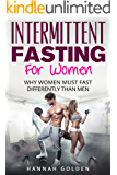 Intermittent Fasting For Women: Why Women (Absolutely) Must Fast Differently Than Men