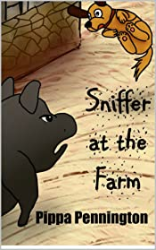 Sniffer at the Farm: For listening and early readers 3-6 years (Sniffer children´s books)