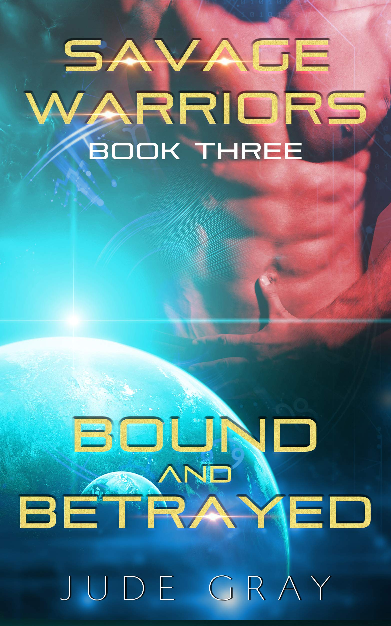 Bound and Betrayed: An Alien Abduction Romance Series (Savage Warriors Book 3) (English Edition)