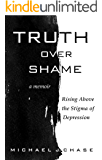 Truth Over Shame: Rising Above the Stigma of Depression