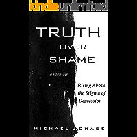 Truth Over Shame: Rising Above the Stigma of Depression