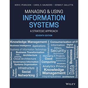 Managing and Using Information Systems: A Strategic Approach, 7th Edition