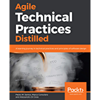 Agile Technical Practices Distilled: A learning journey in technical practices and principles of software design…