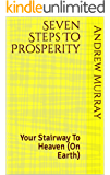 These Seven Things Will Make You Rich: Your Stairway To Heaven (On Earth)