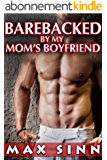 BAREBACKED by my Mom's Boyfriend (Gay Taboo Household Romance) (English Edition)