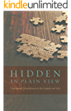 Hidden In Plain View: Undesigned Coincidences in the Gospels and Acts (English Edition)