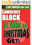 As Dark as Christmas Gets (The Affairs of Chip Harrison Book 6)