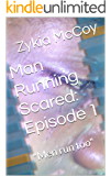 "Man Running Scared: Episode 1: ""Men run too"""