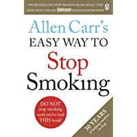Allen Carr's Easy Way to Stop Smoking: The Guide to Stop For Good