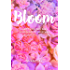 Bloom: A Gift For The Girl Learning To Love Her Beautiful Soul