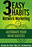 3 Easy Habits For Network Marketing: Automate Your MLM Success (English Edition)