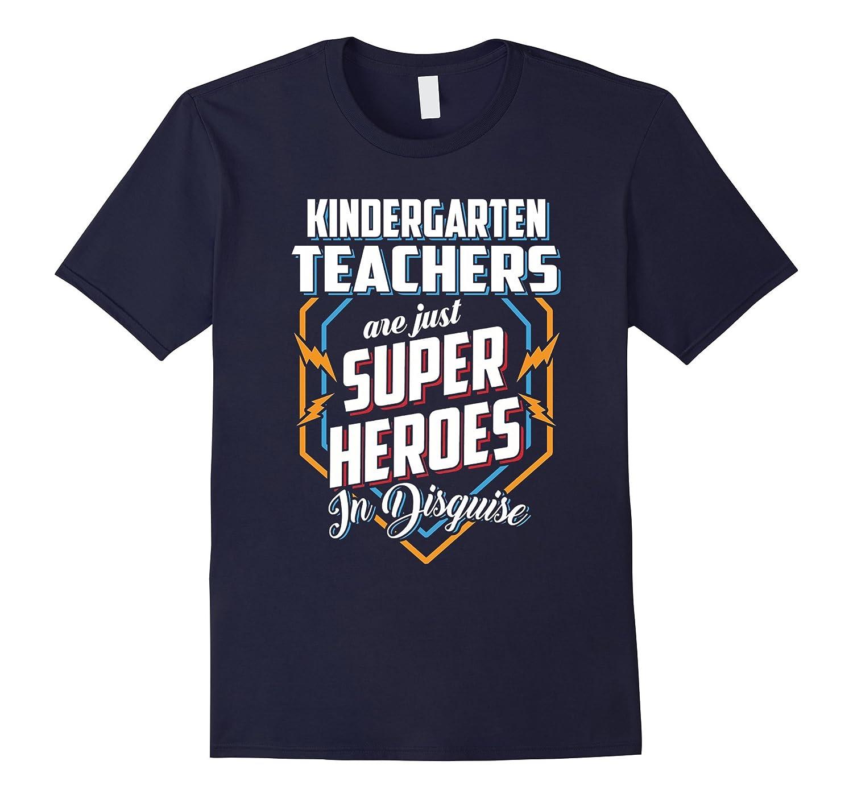 Kindergarten Teachers Are Super Heroes In Disguise T Shirt-BN