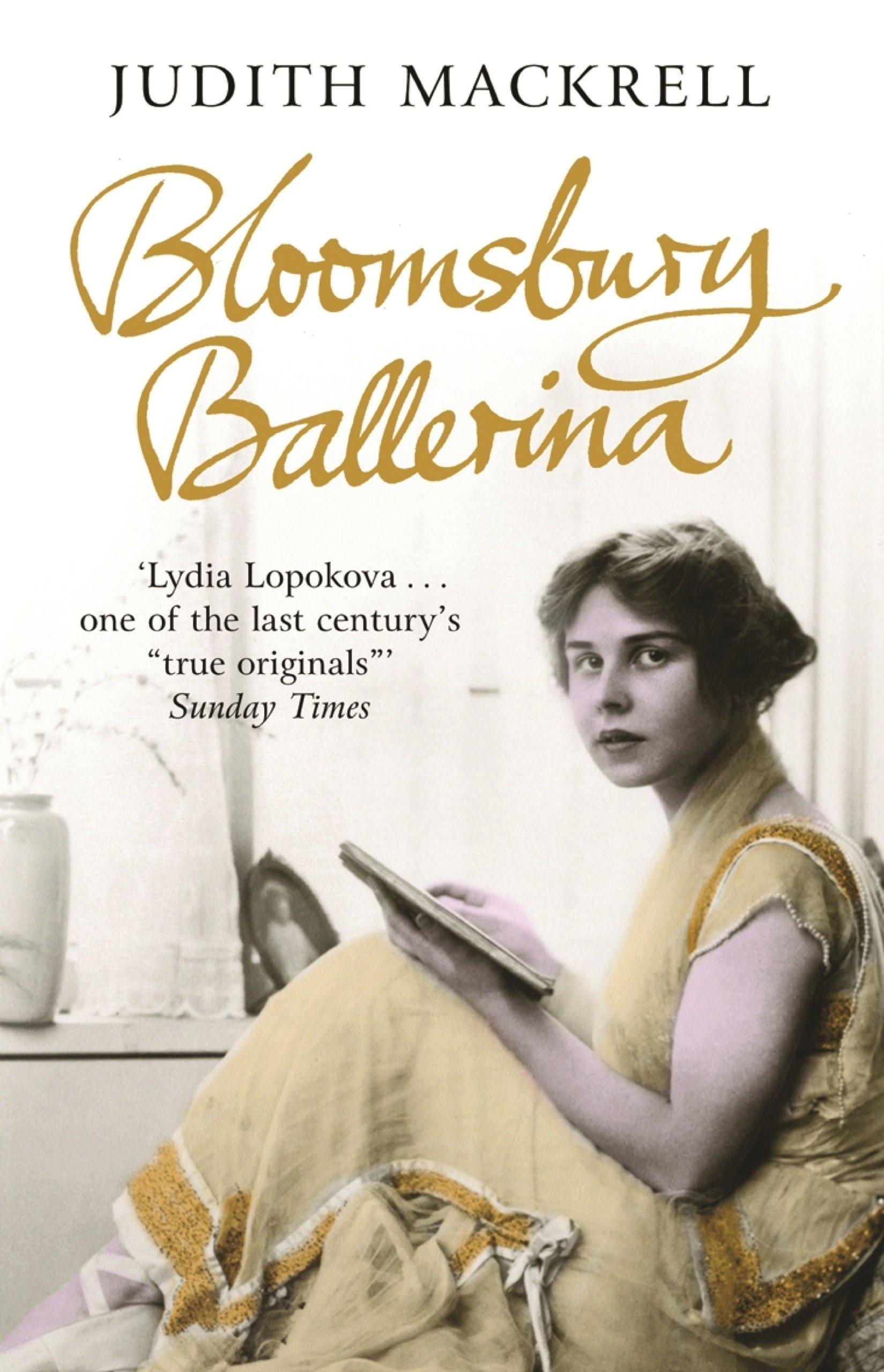 Bloomsbury Ballerina  Lydia Lopokova Imperial Dancer And Mrs John Maynard Keynes  English Edition