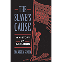 The Slave's Cause: A History of Abolition (English Edition)
