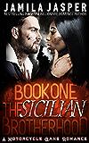 The Sicilian Brotherhood I : BWWM Italian Mafia Motorcycle Gang Romance (The Sicilian Brotherhood Trilogy Book 1)