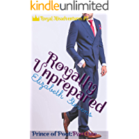 Royally Unprepared: Prince of Pout (Part 1) (Royal Misadventures Book 5)