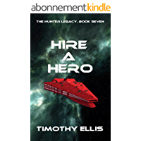 Hire a Hero (The Hunter Legacy Book 7) (English Edition)