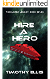 Hire a Hero (The Hunter Legacy Book 7)