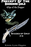 #16 Shades of Gray: Precept Of The Assassins Guild: Edge Of The Dagger (SOG- Science Fiction Action Adventure Mystery Serial Series)