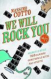 We will rock you: Segreti e bugie - 709 canzoni come non le avete mai sentite