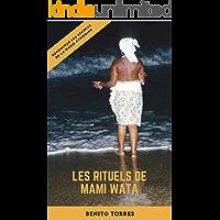 Les Rituels de Mami Wata: Découvrez les secrets de la magie africaine (French Edition)