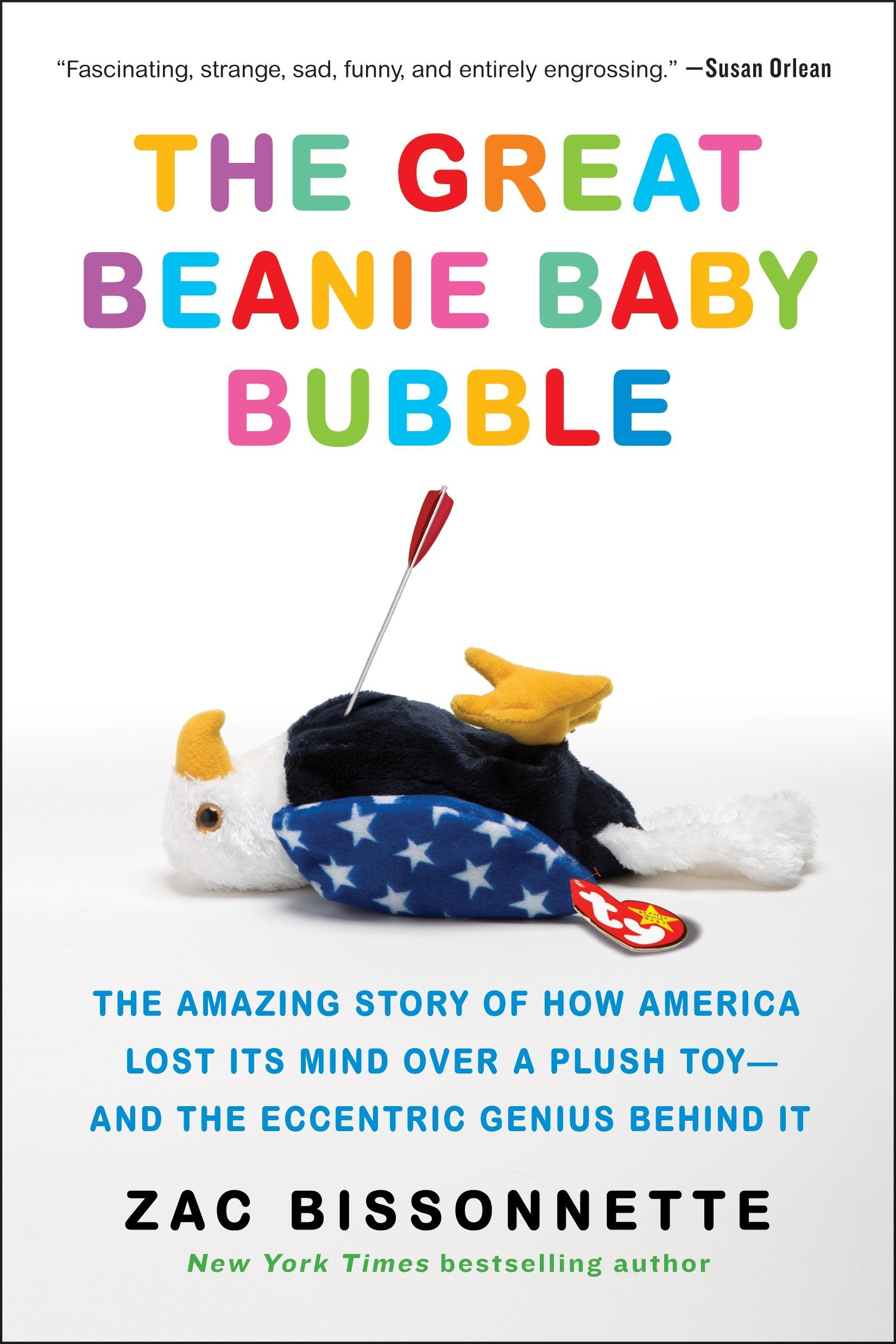 The Great Beanie Baby Bubble  The Amazing Story of How America Lost ... 270839a9784