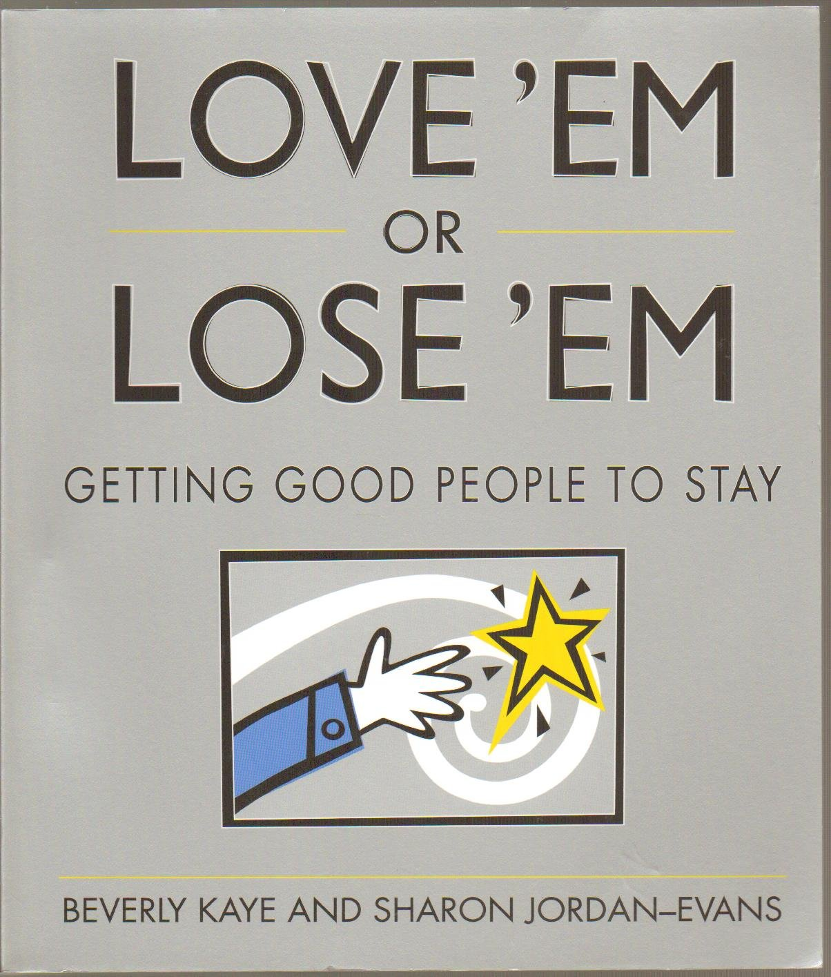 Love 'Em or Lose 'Em, Getting Good People to Stay 1st Edition - Paperback - First Edition, 12th Printing 2000 pdf