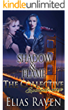 Shadow & Flame - Part Two: The Collective - Season One, Episode 9