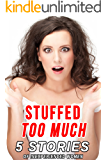Stuffed Too Much. 5 Stories of Very Forbidden Encounters!