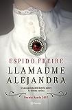 Llamadme Alejandra: Premio Azorín 2017 (volumen independiente)