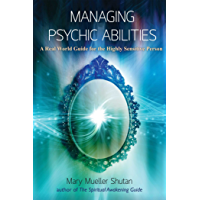 Managing Psychic Abilities: A Real World Guide for the Highly Sensitive Person (English Edition)