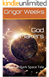 God Makers: A Dark Space Tale