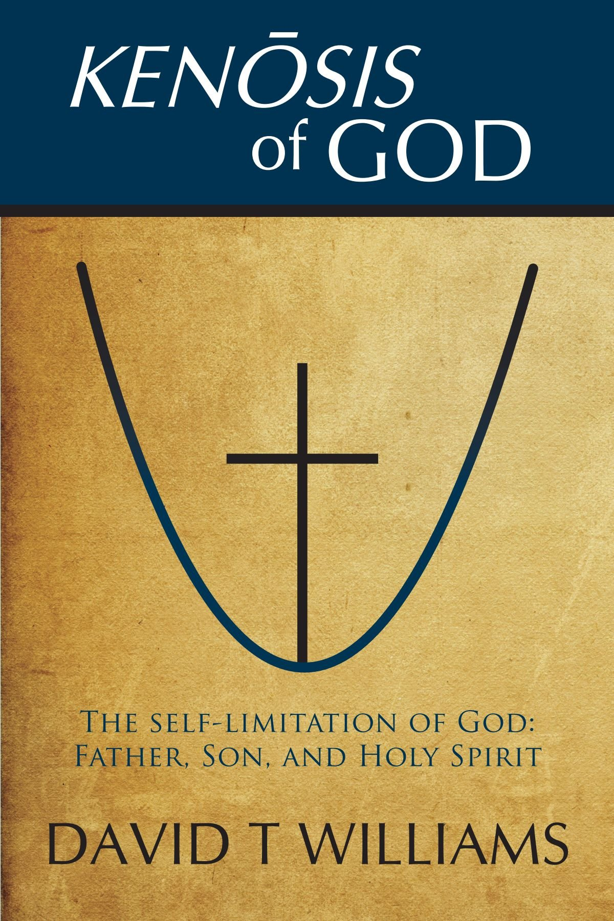Kenosis Of God The Self Limitation Of God Father Son And Holy